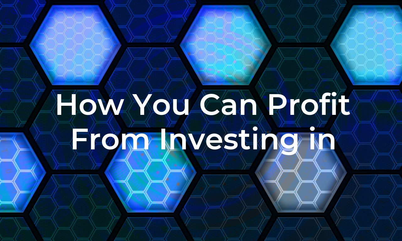How You Can Profit From Investing in Cryptocurrencies