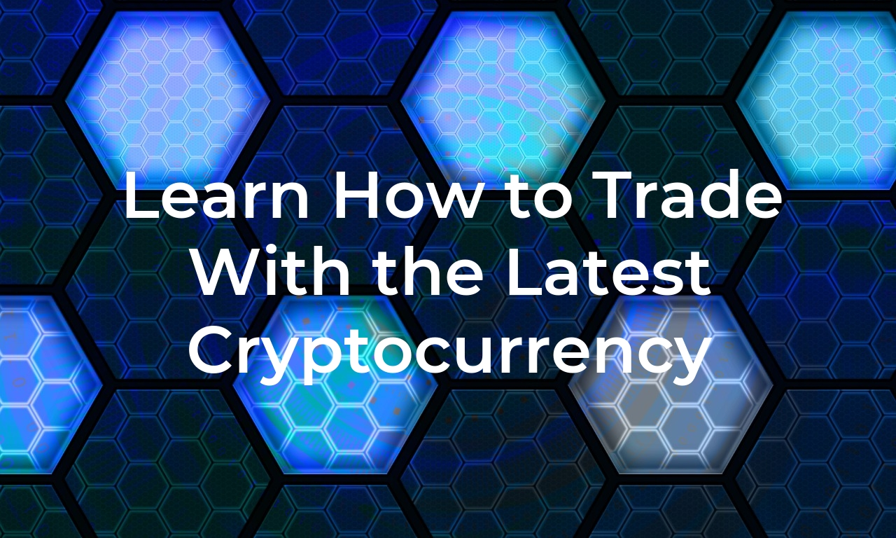 Learn How to Trade With the Latest Cryptocurrency Trading Robots